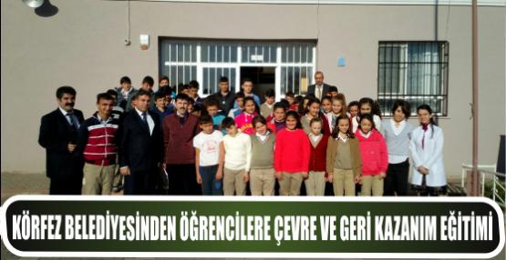 Körfez Belediyesi Öğrencilere Çevre ve Geri Kazanım Eğitimi Veriyor
