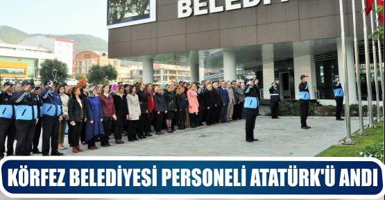KÖRFEZ BELEDİYESİ PERSONELİ ATATÜRK'Ü ANDI
