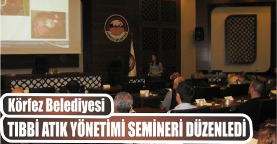 Körfez Belediyesi Tıbbi Atık Yönetimi Semineri Düzenledi