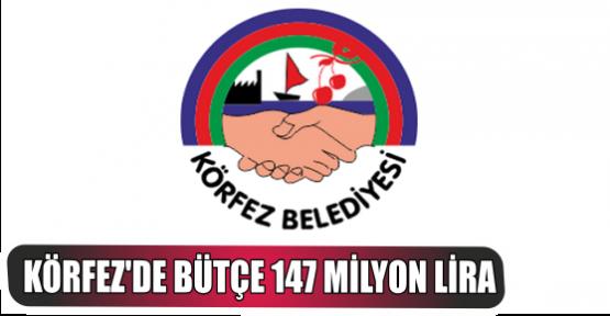 Körfez Belediyesi'nin bütçesi  147 milyon lira