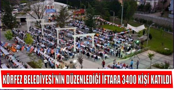 KÖRFEZ BELEDİYESİ'NİN DÜZENLEDİĞİ İFTARA 3400 KİŞİ KATILDI