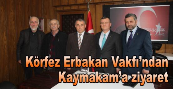 Körfez Erbakan Vakfı'ndan Kaymakam'a Ziyaret