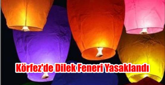 Körfez'de Dilek Feneri Yasaklandı