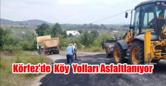 Körfez'de  Köy yolları Asfaltlanıyor