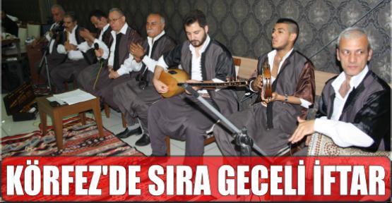 KÖRFEZ'DE SIRA GECELİ İFTAR
