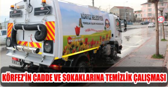 KÖRFEZ'İN CADDE VE SOKAKLARINA TEMİZLİK ÇALIŞMASI..