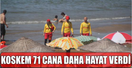 KOSKEM 71 CANA DAHA HAYAT VERDİ