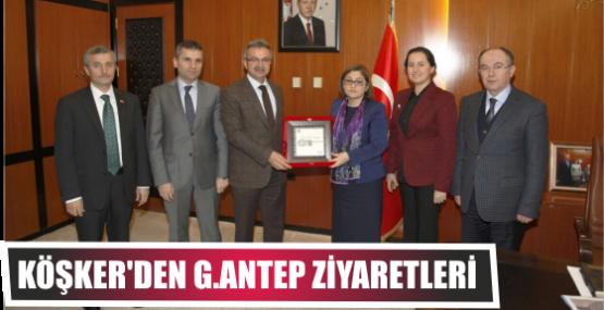 KÖŞKER'DEN G.ANTEP ZİYARETLERİ