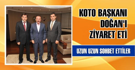 KOTO BAŞKANI DOĞAN'I  ZİYARET ETTİ