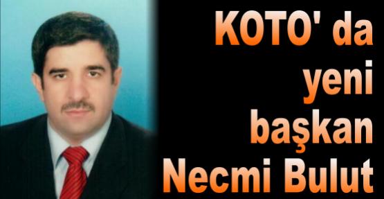 KOTO' da yeni başkan Necmi Bulut