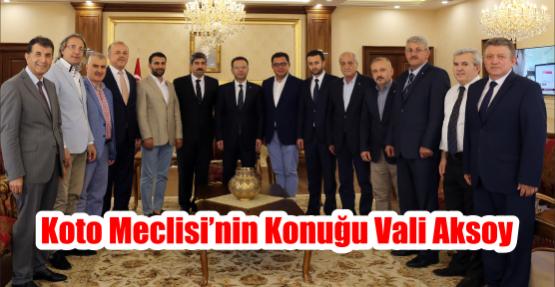 KOTO Meclisi'nin konuğu Vali Aksoy