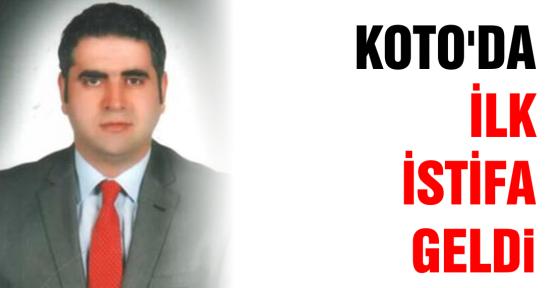 KOTO'da ilk istifa