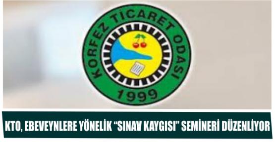 """KTO, EBEVEYNLERE YÖNELİK """"SINAV KAYGISI"""" SEMİNERİ DÜZENLİYOR"""