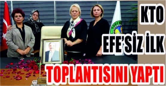 KTO, EFE'SİZ İLK TOPLANTIYI YAPTI