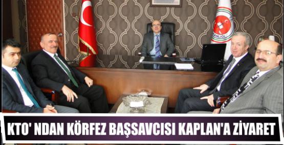 KTO' ndan Körfez Cumhuriyet Başsavcısı Alpaslan Kaplan'a Ziyaret