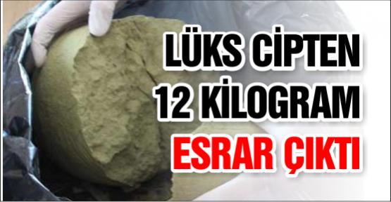 Lüks Cipten 12 Kilogram Esrar Çıktı