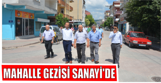 MAHALLE GEZİSİ SANAYİ'DE
