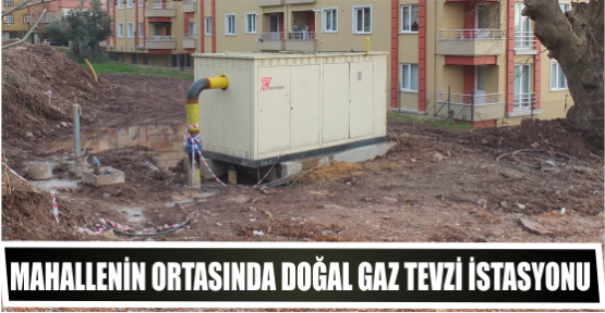 Mahallenin ortasında doğal gaz tevzi İstasyonu