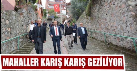 MAHALLER KARIŞ KARIŞ GEZİLİYOR