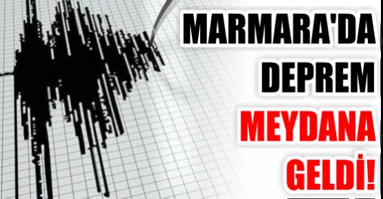 MARMARA'DA DEPREM MEYDANA  GELDİ!