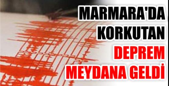 MARMARA'DA KORKUTAN  DEPREM MEYDANA GELDİ