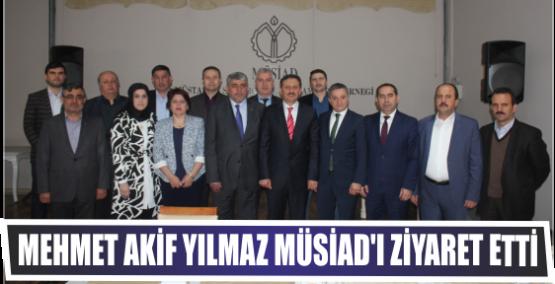 Mehmet Akif Yılmaz MÜSİAD'ı Ziyaret Etti