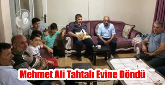 Mehmet Ali Tahtalı evine döndü