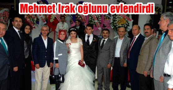 Mehmet Irak oğlunu evlendirdi