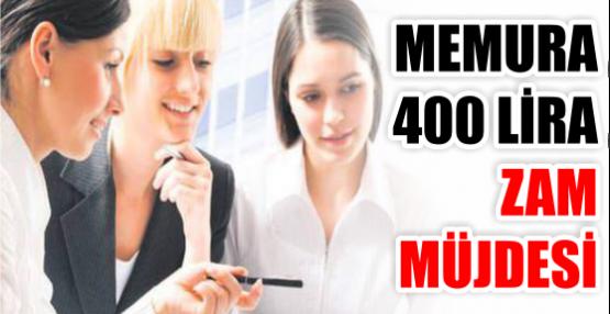 MEMURA 400 LİRA ZAM MÜJDESİ