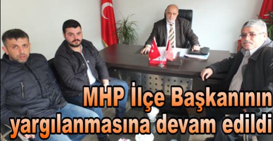 MHP İlçe Başkanının yargılanmasına devam edildi
