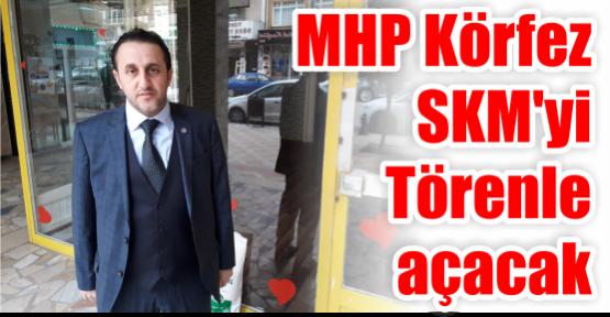 MHP Körfez SKM'yi Törenle açacak