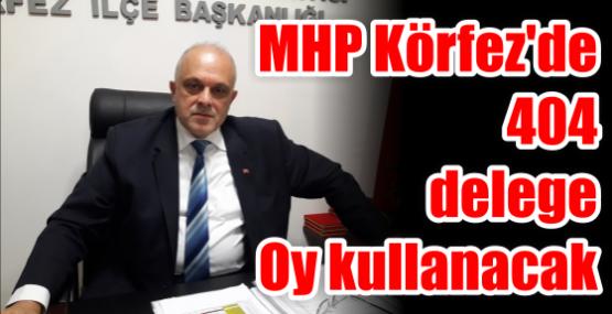 MHP Körfez'de 404 delege Oy kullanacak.