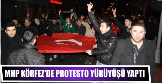 MHP Körfez'de protesto yürüyüşü yaptı