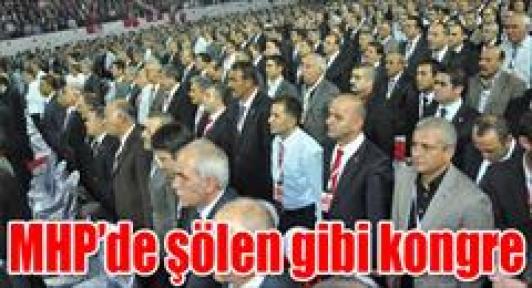 MHP'de şölen gibi kongre
