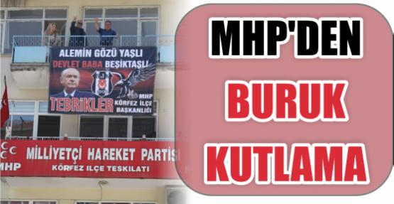 MHP'DEN BURUK KUTLAMA