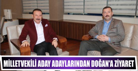 MİLLETVEKİLİ ADAY ADAYLARINDAN DOĞAN'A ZİYARET