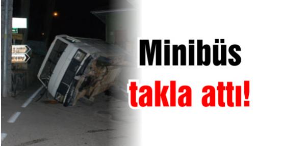 Minibüs takla attı