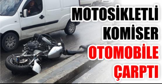 Motosikletli komiser otomobile çarptı
