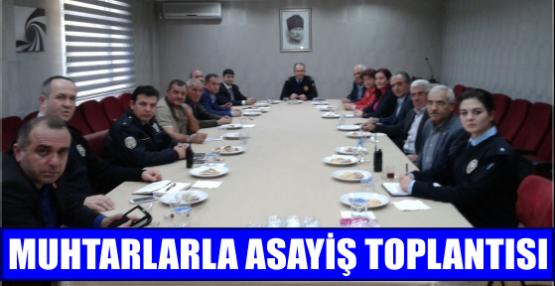 MUHTARLARLA ASAYİŞ TOPLANTISI