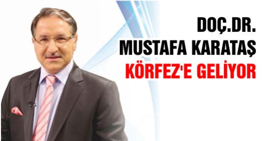 Mustafa Karataş Hoca  Körfez'e Geliyor