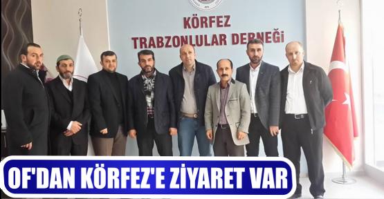 OF'DAN KÖRFEZ'E ZİYARET VAR