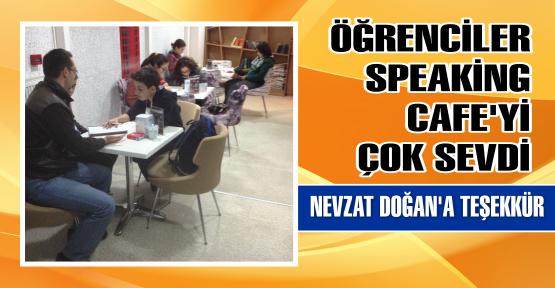 ÖĞRENCİLER, SPEAKİNG CAFE'Yİ ÇOK SEVDİ