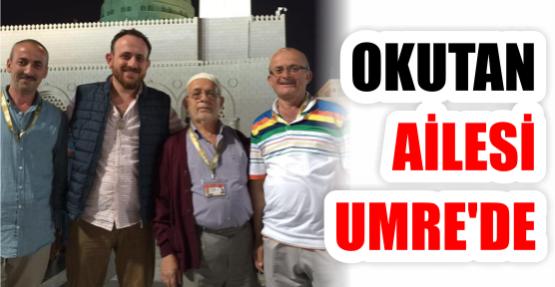 OKUTAN AİLESİ UMRE'DE