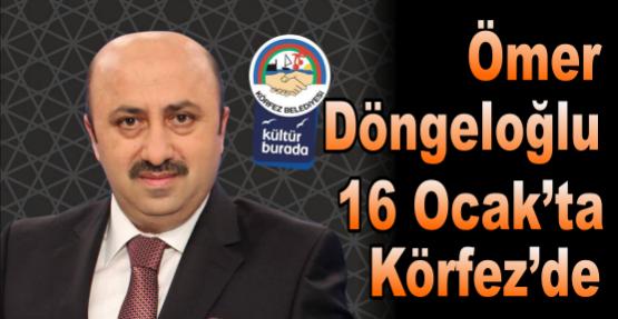 Ömer Döngeloğlu 16 Ocak'ta Körfez'de