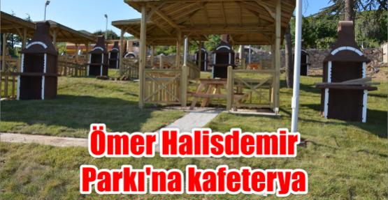 Ömer Halisdemir  Parkı'na kafeterya