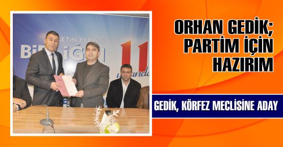 Orhan Gedik Belediye Meclis üyesi aday adayı oldu