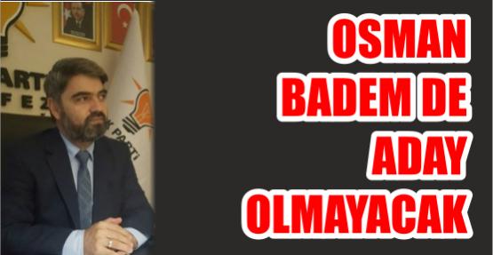 OSMAN BADEM DE ADAY OLMAYACAK