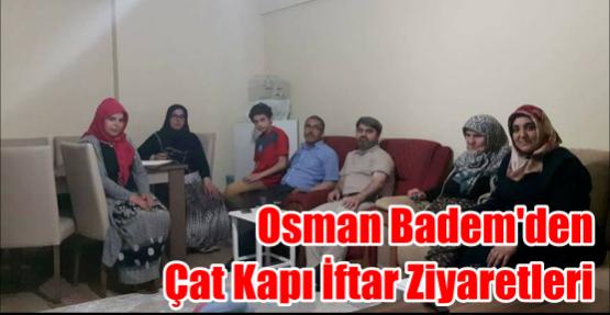 Osman Badem'den Çat Kapı İftar Ziyaretleri