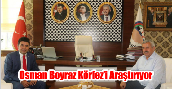 Osman Boyraz Körfez'i Araştırıyor
