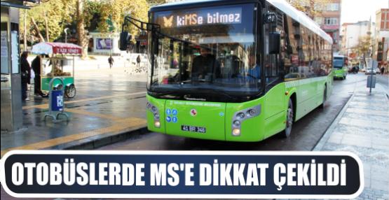 Otobüslerde MS'e dikkat çekildi